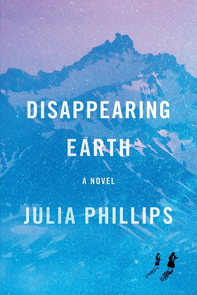 Book Cover of Disappearing Earth by Julia Phillips, a women's literary fiction novel.